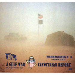 Warmachines nº08: A gulf war eyewitness report