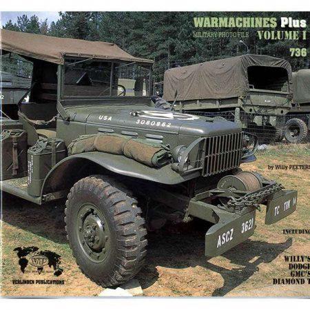 Warmachines Plus Vol 01: Willy´s,Dodge,GMC´S,Diamond T