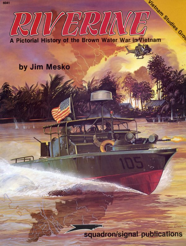 Riverine a pictorial history of the Brown Water War in Vietnam