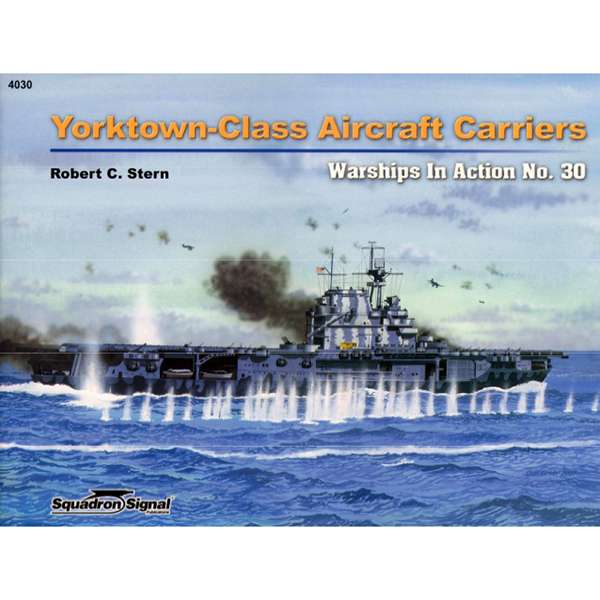 squadron 4030 Yorktown Class Aircraft Carriers In Action