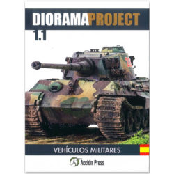 SO_DP1_1_AFV Accion-Press Diorama Project 1.1 Vehículos Militares 120 Páginas A4. Textos en castellano, fotos a color.