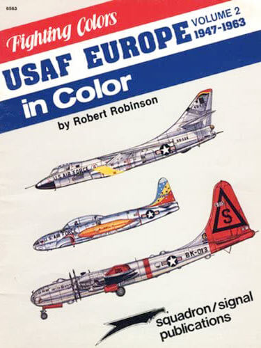 6563 USAF Europe Vol 2 1947-1963 in Color