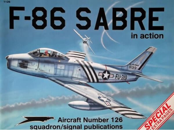 squadron 1126 F-86 Sabre In Action Estudio del desarrollo y empleo del F-86 Sabre. Incluye planos, perfiles a color y fotografías en blanco y negro.