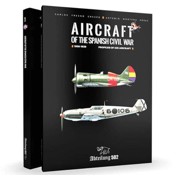 Abteilung 502 ABT713 Aviones de la Guerra Civil Española 1936-1939 Un completo estudio sobre los aviones que participaron en ambos bandos durante la guerra civil española.